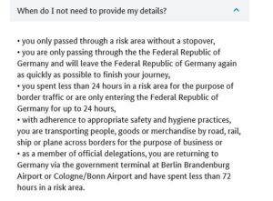 you spent less than 24 hours in a risk area for the purpose of border traffic or are only entering the Federal Republic of Germany for up to 24 hours,